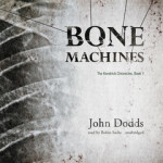AISFP 251 - John Dodds, BONE MACHINES