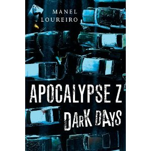 Audiobook Review: DARK DAYS (Apocalypse Z) by Manel Loureiro, Narrated by Nick Podehl