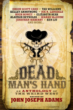 A Weird West Anthology from John Joseph Adams