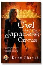 Owl and the Japanese Circus -- Kristi Charish