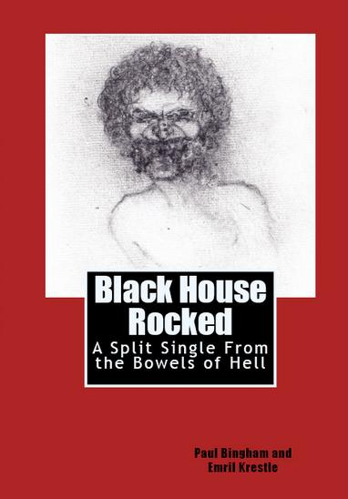 Black House Rocked by Paul Bingham and Emril Krestle