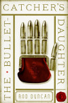 The Bullet Catchers Daughter