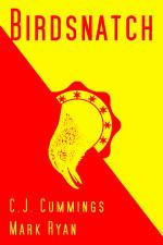 Birdsnatch by C.J. Cummings and Mark Ryan