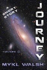 Journey, A Short Story Volume I